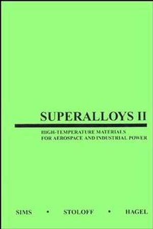 Superalloys II: High-Temperature Materials for Aerospace and Industrial Power