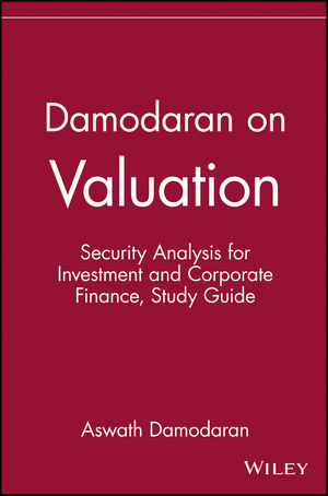 Damodaran on Valuation: Security Analysis for Investment and Corporate Finance, Study Guide