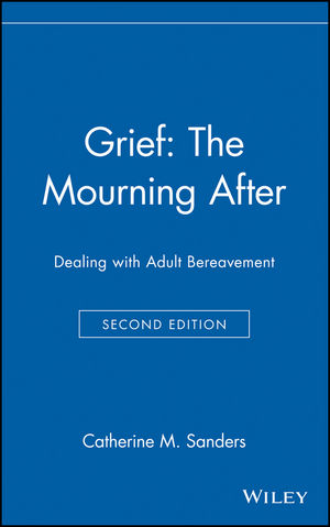 Grief: The Mourning After: Dealing with Adult Bereavement, 2nd Edition (0471127779) cover image