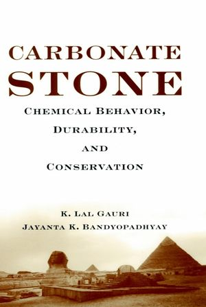 Carbonate Stone: Chemical Behavior, Durability, and Conservation (0471179779) cover image