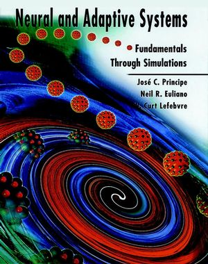 Neural and Adaptive Systems: Fundamentals through Simulations