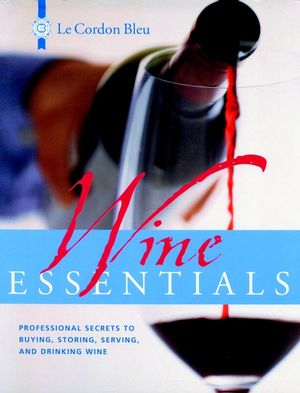 Wine Essentials: Professional Secrets to Buying, Storing, Serving, and Drinking Wine (0471393479) cover image