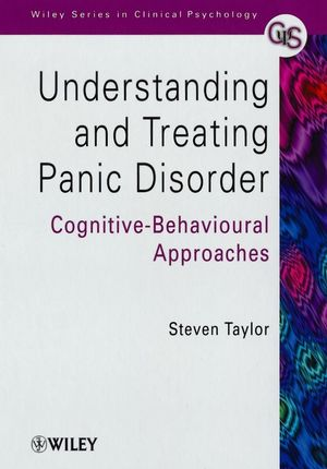 Understanding and Treating Panic Disorder: Cognitive-Behavioural Approaches