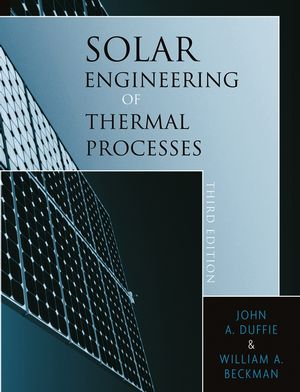 Solar Engineering of Thermal Processes, 3rd Edition