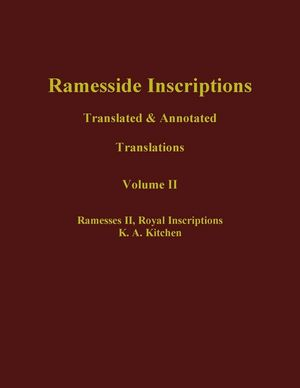Ramesside Inscriptions, Volume II, Ramesses II, Royal Inscriptions: Translated and Annotated, Translations