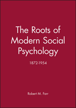 The Roots of Modern Social Psychology: 1872-1954