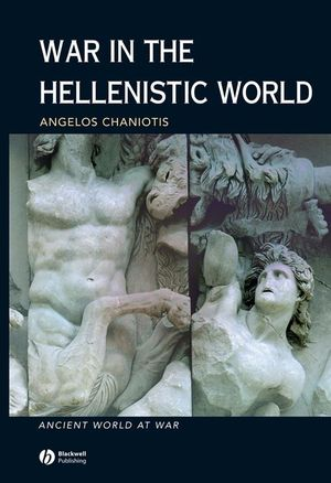 War in the Hellenistic World: A Social and Cultural History (0631226079) cover image