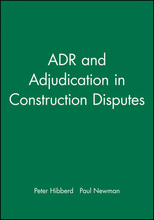 ADR and Adjudication in Construction Disputes