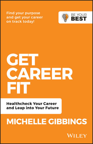 Get Career Fit: Healthcheck Your Career, Leap Into Your Future, 2nd Edition