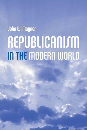 Republicanism in the Modern World