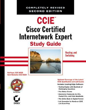 CCIE: Cisco Certified Internetwork Expert Study Guide: Routing and Switching, 2nd Edition