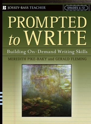 Prompted to Write: Building On-Demand Writing Skills, Grades 6-12 (0787974579) cover image