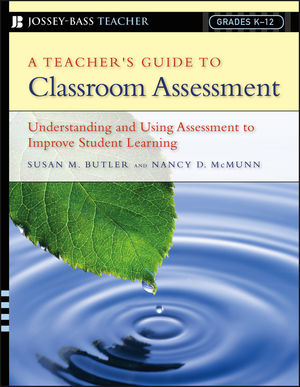 A Teacher's Guide to Classroom Assessment: Understanding and Using Assessment to Improve Student Learning (0787978779) cover image