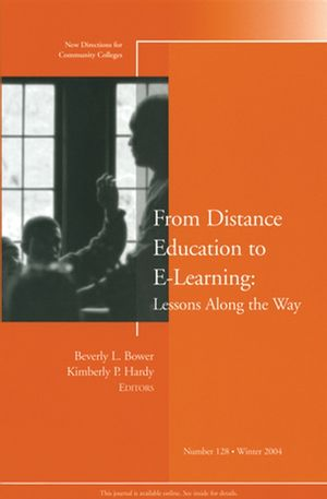 From Distance Education to E-Learning: Lessons Along the Way: New Directions for Community Colleges, Number 128