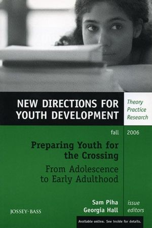 Preparing Youth for the Crossing From Adolescence to Early Adulthood: New Directions for Youth Development, Number 111 (0787994979) cover image