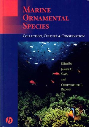Marine Ornamental Species: Collection, Culture and Conservation (0813829879) cover image