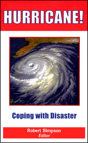 Hurricane!: Coping with Disaster: Progress and Challenges Since Galveston, 1900
