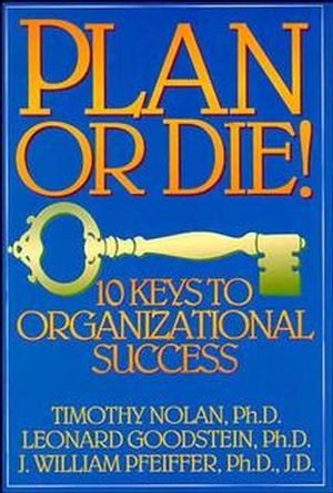 Plan or Die!: 101 Keys to Organizational Success (0893842079) cover image