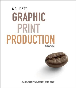A Guide to Graphic Print Production, 2nd Edition (1118063279) cover image