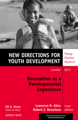 Recreation as a Developmental Experience: Theory Practice Research: New Directions for Youth Development, Number 130 (1118115279) cover image
