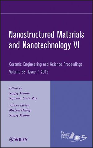 Nanostructured Materials and Nanotechnology VI: Ceramic Engineering and Science Proceedings, Volume 33, Issue 7 (1118205979) cover image