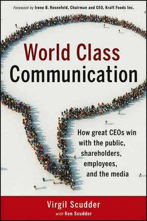 World Class Communication: How Great CEOs Win with the Public, Shareholders, Employees, and the Media (1118286979) cover image