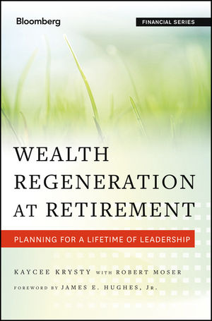 Wealth Regeneration at Retirement: Planning for a Lifetime of Leadership (1118330579) cover image