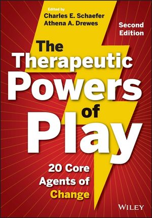 The Therapeutic Powers of Play: 20 Core Agents of Change, 2nd Edition (1118336879) cover image