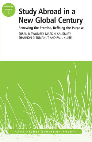 Study Abroad in a New Global Century: Renewing the Promise, Refining the Purpose, ASHE Higher Education Report, Volume 38, Number 4 (1118511379) cover image