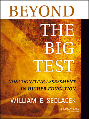 Beyond the Big Test: Noncognitive Assessment in Higher Education (1118660579) cover image