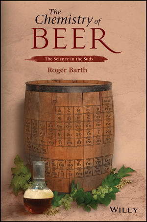 The Chemistry of Beer: The Science in the Suds (1118674979) cover image
