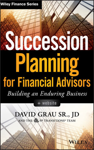 Succession Planning for Financial Advisors: Building an Enduring Business, + Website (1118866479) cover image
