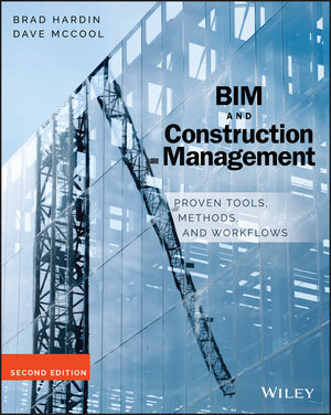 BIM and Construction Management: Proven Tools, Methods, and Workflows, 2nd Edition (1118942779) cover image