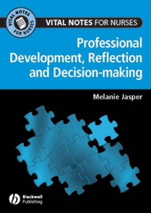 Professional Development, Reflection and Decision-making for Nurses (1119096979) cover image