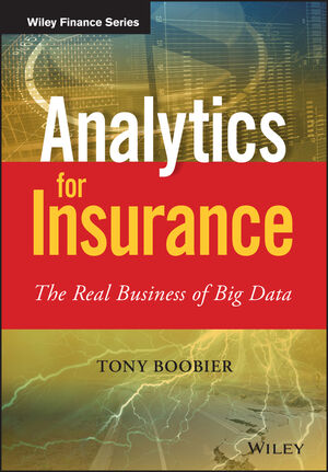 Analytics for Insurance: The Real Business of Big Data (1119141079) cover image
