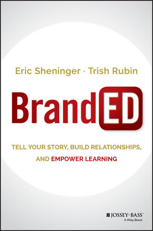 BrandED: Tell Your Story, Build Relationships, and Empower Learning (1119244579) cover image