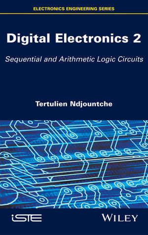 Digital Electronics 2: Sequential and Arithmetic Logic Circuits (1119329779) cover image