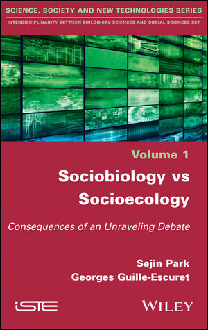 Sociobiology vs Socioecology: Consequences of an Unraveling Debate (1119427479) cover image