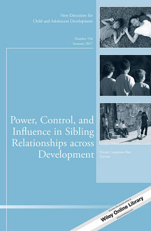 Power, Control, and Influence in Sibling Relationships across Development: New Directions for Child and Adolescent Development, Number 156  (1119430879) cover image