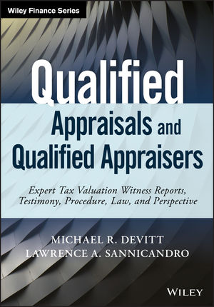Qualified Appraisals and Qualified Appraisers: Expert Tax Valuation Witness Reports, Testimony, Procedure, Law, and Perspective