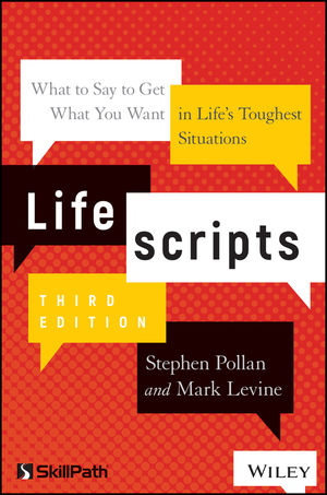 Lifescripts: What to Say to Get What You Want in Life's Toughest Situations, 3nd Edition
