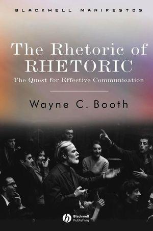 The Rhetoric of RHETORIC: The Quest for Effective Communication