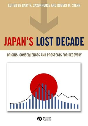 Japan's Lost Decade: Origins, Consequences and Prospects for Recovery