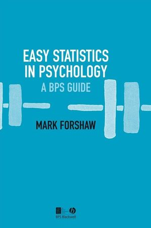 Easy Statistics in Psychology: A BPS Guide