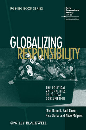 Globalizing Responsibility: The Political Rationalities of Ethical Consumption (1405145579) cover image