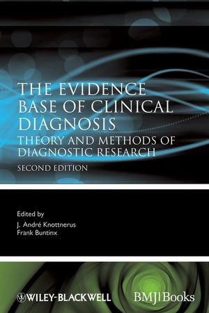 The Evidence Base of Clinical Diagnosis: Theory and Methods of Diagnostic Research, 2nd Edition (1405157879) cover image