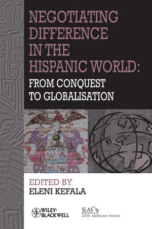 Negotiating Difference in the Hispanic World: From Conquest to Globalisation (1444339079) cover image
