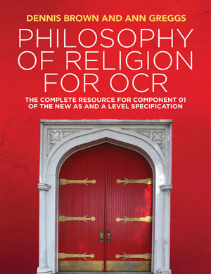 Philosophy of Religion for OCR: The Complete Resource for Component 01 of the New AS and A Level Specifications