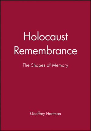 Holocaust Remembrance: The Shapes of Memory