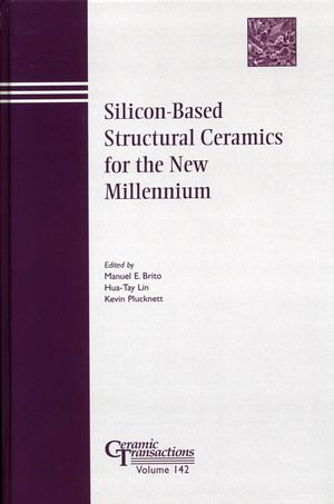 Silicon-Based Structural Ceramics for the New Millennium: Proceedings of the symposium held at the 104th Annual Meeting of The American Ceramic Society, April 28-May1, 2002 in Missouri, Ceramic Transactions, Volume 142 (1574981579) cover image